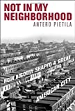img - for Not in My Neighborhood: How Bigotry Shaped a Great American City book / textbook / text book