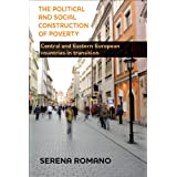 The Political and Social Construction of Poverty: Central and Eastern European Countries in Transition