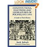 Constitutions, Elections, and Legislatures of Poland, 1493-1993: A Guide to Their History (Etudes Presentees a...