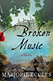 Broken Music: A Mystery (0312591454) by Eccles, Marjorie