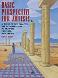 "Basic Perspective for Artists: ""A Guide to the Creative Use of Perspective in Drawing, Painting and Design"""