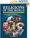 Religions of the World [6 volumes]: A Comprehensive Encyclopedia of Beliefs and Practices