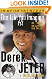 The Life You Imagine: Life Lessons for Achieving Your Dreams