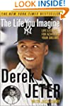The Life You Imagine: Life Lessons fo...