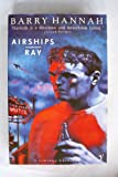 Airships and Ray (0099748703) by Hannah, Barry