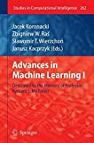 img - for Advances in Machine Learning I: Dedicated to the Memory of Professor Ryszard S. Michalski (Studies in Computational Intelligence) book / textbook / text book
