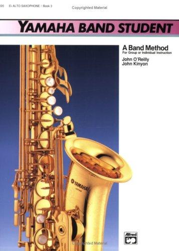 Yamaha Band Student, Bk 3: E-Flat Alto Saxophone (Yamaha Band Method)