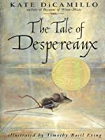 The Tale of Despereaux: Being the Story of a Mouse, a Princess, Some Soup, and a Spool of Thread (The Literacy Bridge - Large Print)