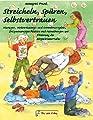 Streicheln, spüren, selbstvertrauen: Massagen, Wahrnehmungs- und Interaktionsspiele, Entspannungsgeschichten und Atemübungen zur Förderung des Körperbewusstseins