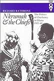 Nkrumah & Chiefs: Politics Of Chieftaincy In Ghana 1951-1960 (Western