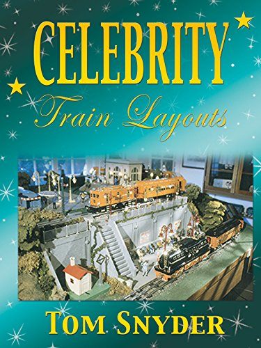 Celebrity Train Layouts: Tom Snyder