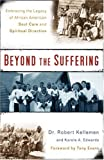 Beyond the Suffering: Embracing the Legacy of African American Soul Care and Spiritual Direction