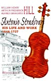 img - for Antonio Stradivari: His Life and Work,1644-1737: With an Introduction Note by Lady Huggins book / textbook / text book