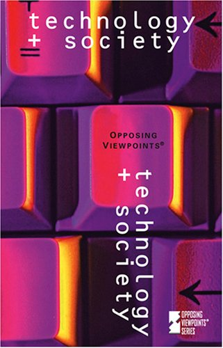Technology & Society (Opposing Viewpoints)