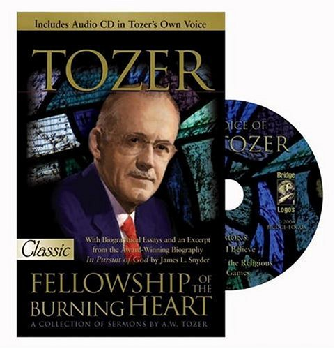 AW Tozer Fellowship of the Burning Heart088270477X