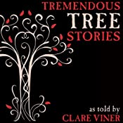 Tremendous Tree Stories | [Clare Viner]