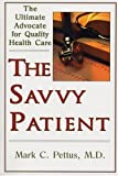 The Savvy Patient: How to Get the Best Health Care (Capital Cares)