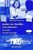 echange, troc Thierry Lefeuvre, Dany Deschamps, Patrick Roussel, Eric Vaccari, Laurence Xeuxet - Gestion de clientèles BTS NRC 1re et 2e années : Guide pédagogique (1Cédérom)