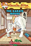The Karate Mouse (Geronimo Stilton (Quality))