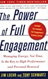 Image of The Power of Full Engagement: Managing Energy, Not Time, Is the Key to High Performance and Personal Renewal