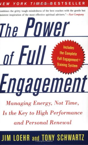 The Power of Full Engagement: Managing Energy, Not Time,...