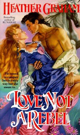 Love Not a Rebel, Heather Graham