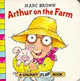 Arthur on the Farm (Red Fox Chunky Flap Book) (0099265745) by Brown, Marc