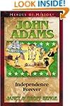 John Adams: Independence Forever (Her...