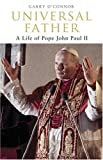 img - for Univeral Father: A Life of Pope John Paul II book / textbook / text book