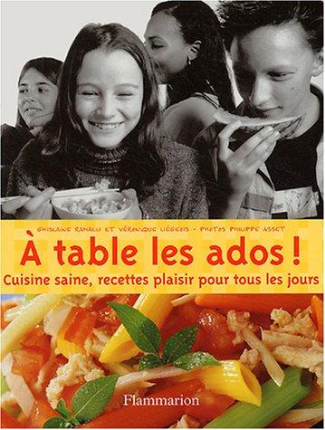 Livre a table les ados cuisine saine recettes - Livre cuisine saine ...