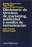 img - for Diccionario de terminos de marketing, publicidad y medios de comunicacion: Ingles-espanol, Spanish-English (Ariel referencia) (Spanish Edition) book / textbook / text book