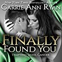 Finally Found You: Tempting Signs, Book 4 (       UNABRIDGED) by Carrie Ann Ryan Narrated by Gregory Salinas