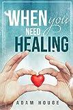 When You Need Healing