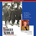 The Modern Scholar: Six Months That Changed the World: The Paris Peace Conference of 1919 | Margaret MacMillan