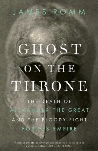Ghost on the Throne: The Death of Alexander the Great and the Bloody Fight for His Empire (Vintage)