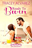 Ready To Burn: A New Zealand Enemies to Lovers Romance (Due South: A Sexy New Zealand Romance Book 3)