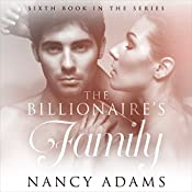 The Billionaires Family: The Billionaire's Heart, Book 6 | Nancy Adams