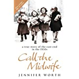 Call The Midwife: A True Story Of The East End In The 1950s ~ Jennifer Worth
