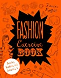 Frances Moffatt Fashion Exercise Book: Drawing, Doodling and Colouring in