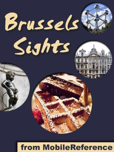 Brussels Sights 2011: a travel guide to the top 30 attractions in Brussels, Belgium (Mobi Sights)