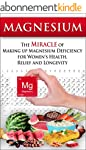 Magnesium: The Miracle of Making up M...