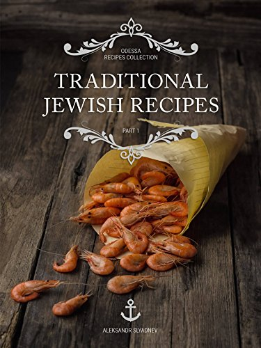 Traditional Soviet Union Jewish Recipes: Odessa's Snacks by Aleksandr Slyadnev