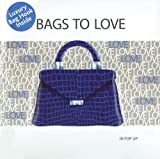 img - for Bags to Love: In Pop-Up book / textbook / text book