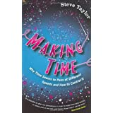 Making Time: Why Time Seems to Pass at Different Speeds and How to Control itby Steve Taylor