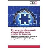 Personas en situación de discapacidad como sujetos de derechos: Representaciones sociales que sustentan las políticas...