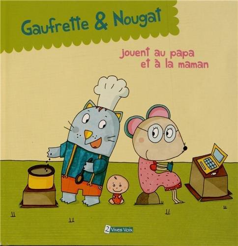 Gaufrette & Nougat jouent au papa et à la maman