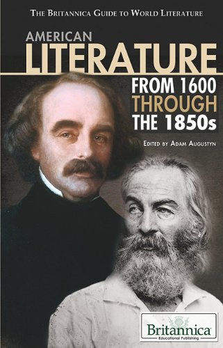 American Literature from 1600 Through the 1850s (The Britannica Guide to World Literature)
