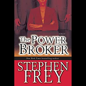 The Power Broker | [Stephen Frey]