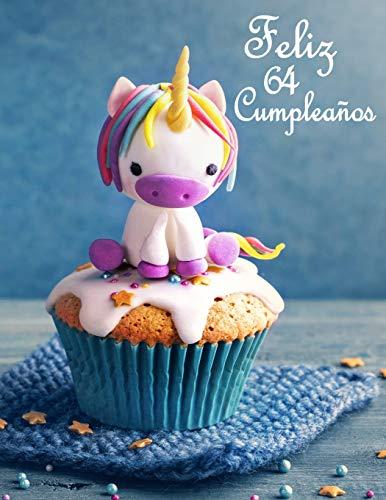 Feliz 64 Cumpleaños Mejor Que una Tarjeta de Cumpleaños! Lindo Unicornio Diseñado Libro de Cumpleaños Que se Puede Utilizar como un Diario o Cuaderno.  [Douglas, Karlon - Designs, Level Up] (Tapa Blanda)