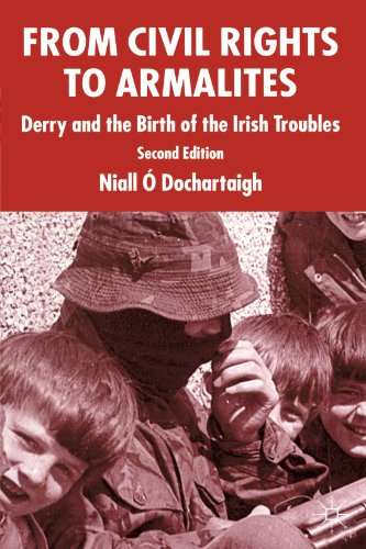 From Civil Rights to Armalites: Derry and the Birth of the Irish Troubles